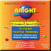 Bright Images Beyond Positive Thinking Subliminal Tape, CD and mp3 Audio Program